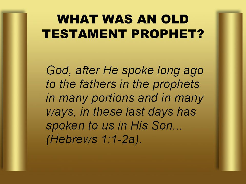 WHAT WAS AN OLD TESTAMENT PROPHET?