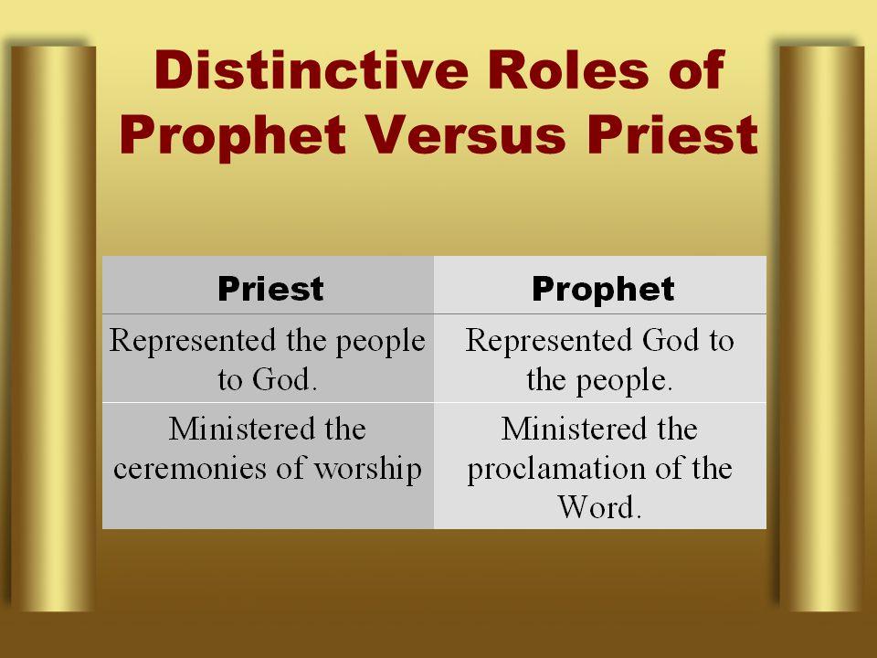 Distinctive Roles of Prophet Versus Priest