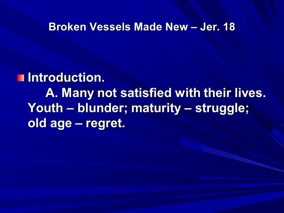 Broken Vessels Made New – Jer.18 1 Cor. 7:29-32, 1 Cor.