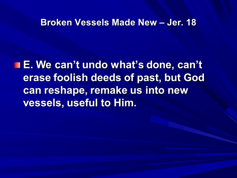 Broken Vessels Made New – Jer.18 F. What about Simon.