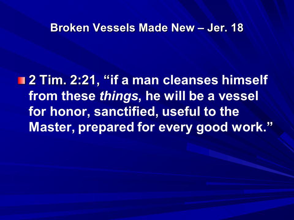 Broken Vessels Made New – Jer.18 I. Jer. 18:1, I.