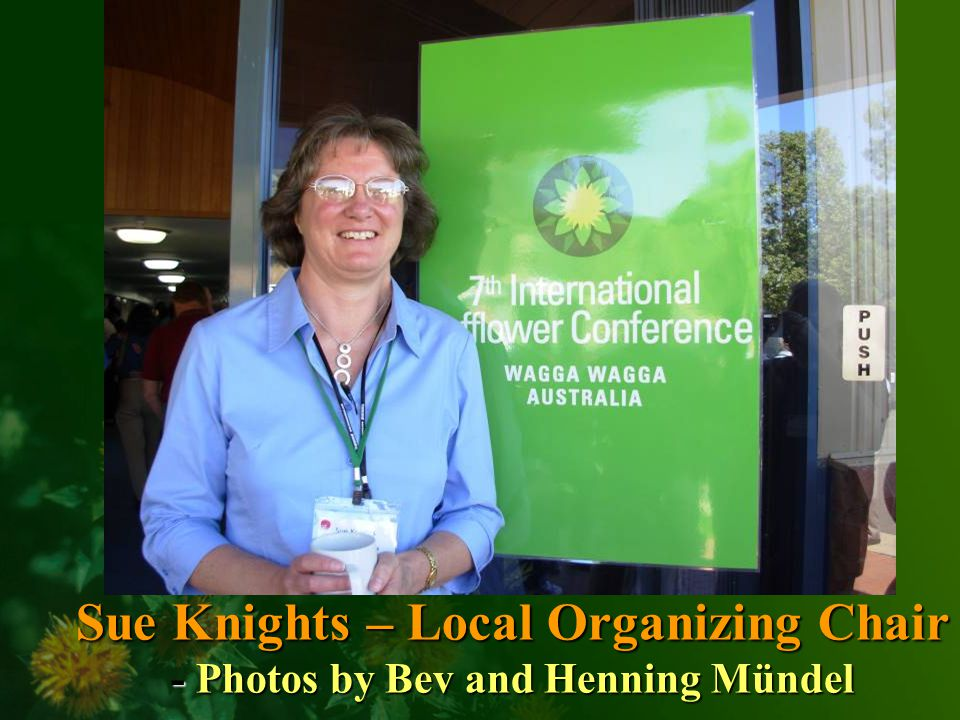 Sue Knights – Local Organizing Chair - Photos by Bev and Henning Mündel