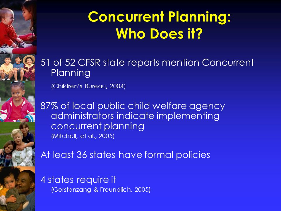 Theoretical Benefits of Concurrent Planning 1.1.Reduced length of stay in care 2.