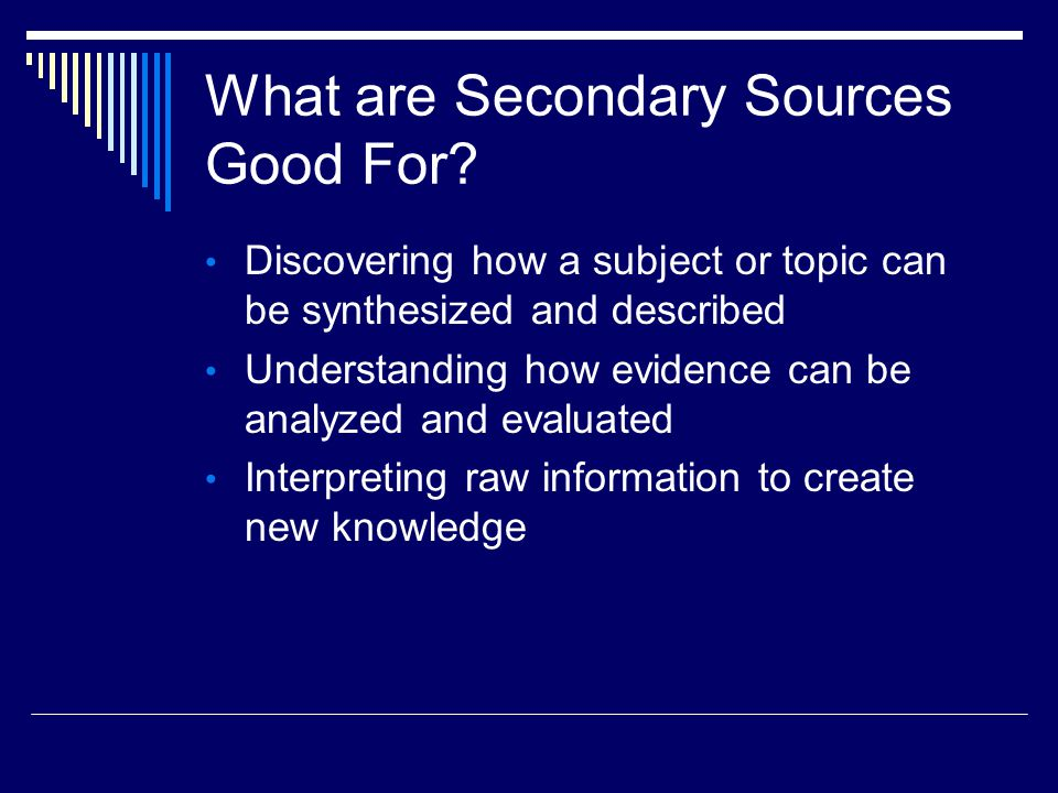 What are Secondary Sources Good For.