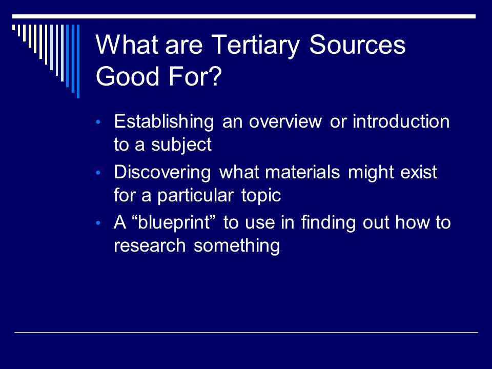 What are Tertiary Sources Good For.