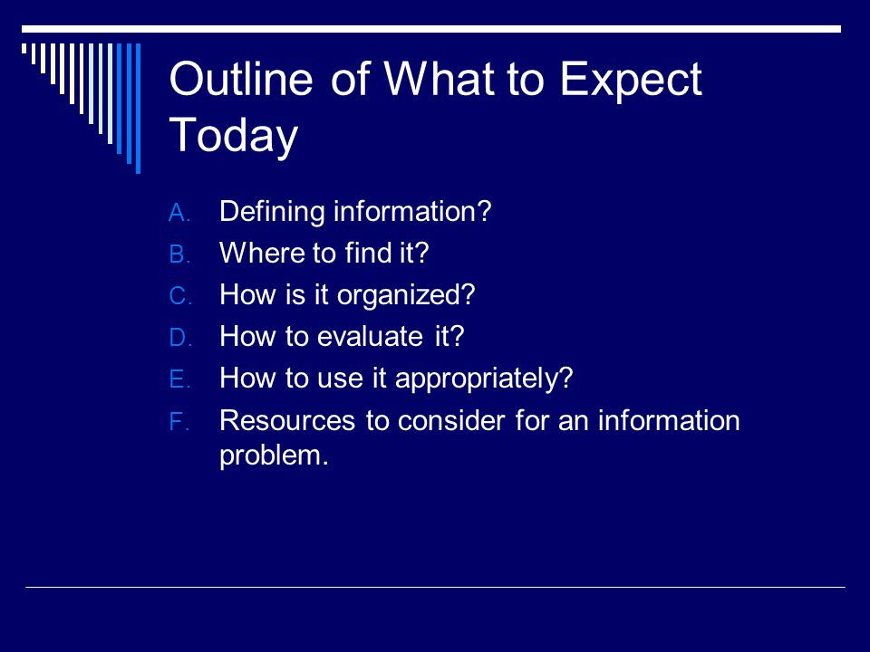 Outline of What to Expect Today A. Defining information.