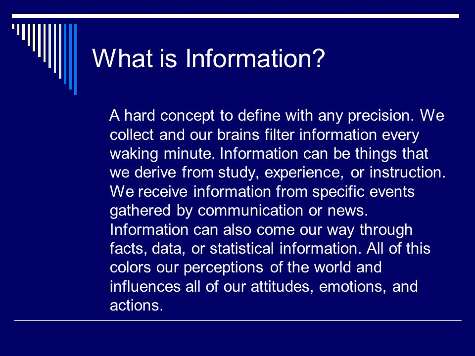 What is Information. A hard concept to define with any precision.
