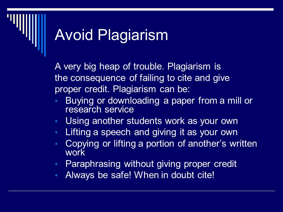 Avoid Plagiarism A very big heap of trouble.