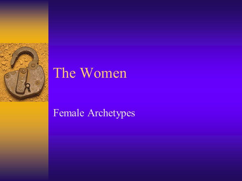 The Women Female Archetypes