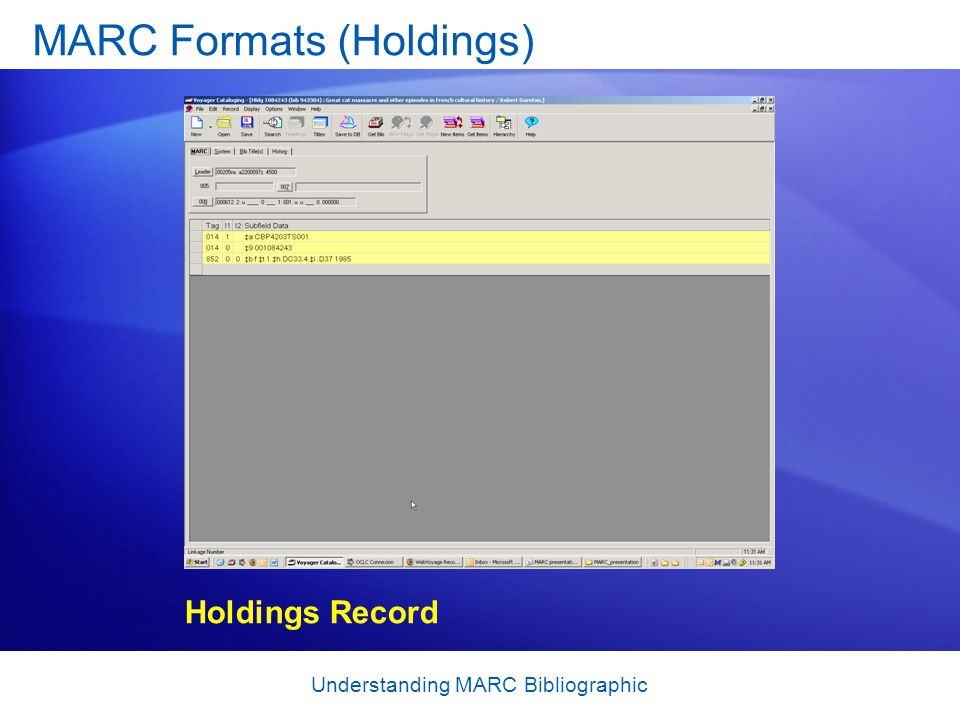 Understanding MARC Bibliographic MARC Formats (Holdings) Holdings Record