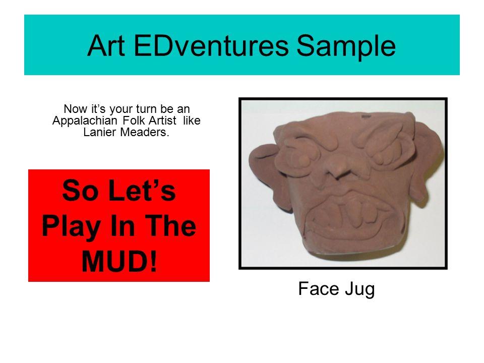 Art EDventures Sample Now it's your turn be an Appalachian Folk Artist like Lanier Meaders.