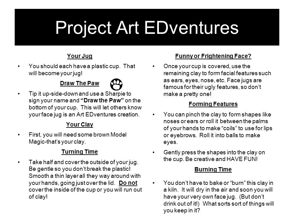 Project Art EDventures Your Jug You should each have a plastic cup.