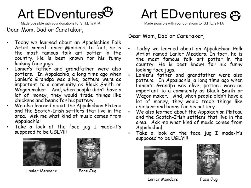 Dear Mom, Dad or Caretaker, Today we learned about an Appalachian Folk Artist named Lanier Meaders.