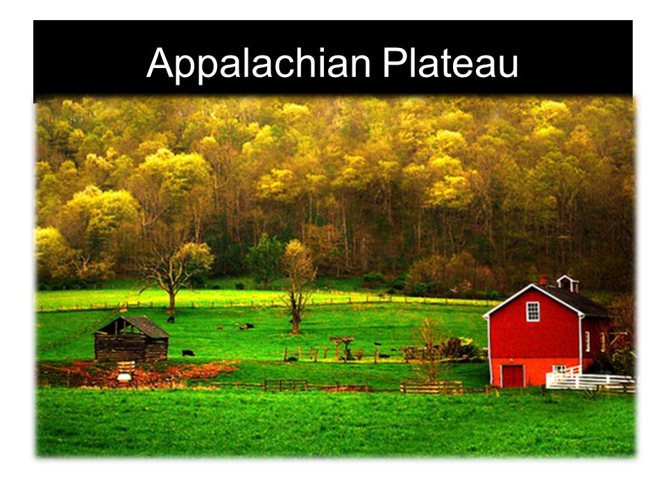 Appalachian Plateau There's a special place you should know about.