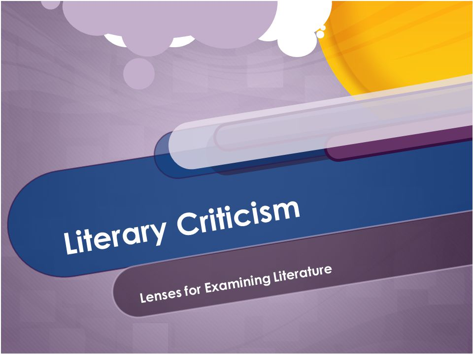Literary Criticism Lenses for Examining Literature