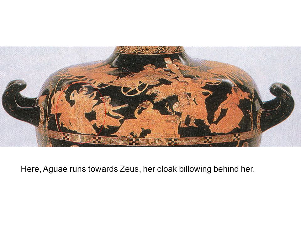 Here, Aguae runs towards Zeus, her cloak billowing behind her.