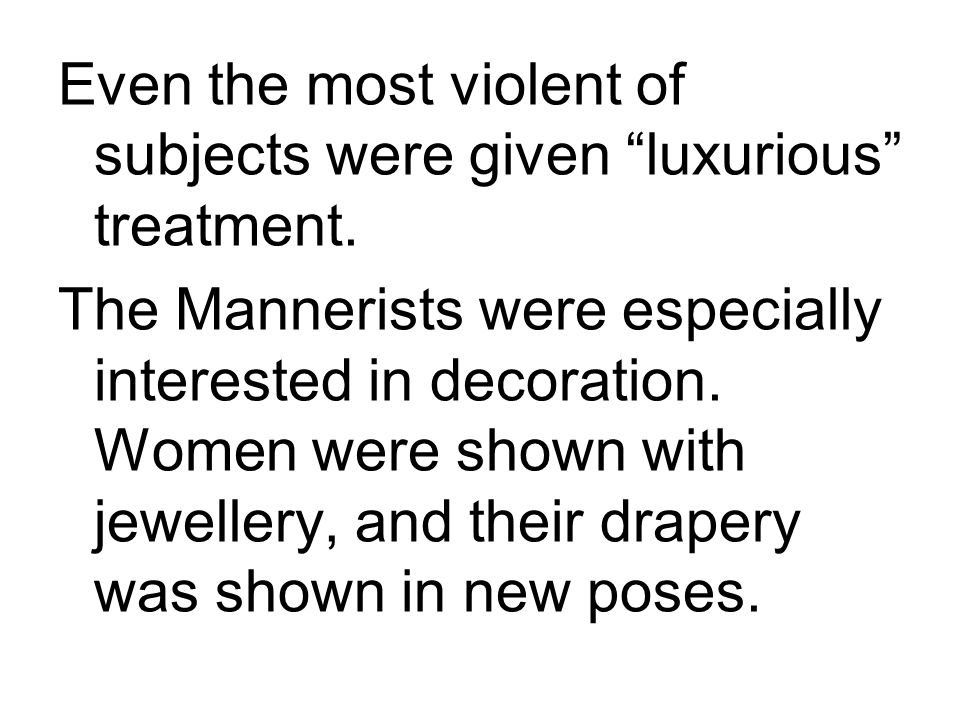 Even the most violent of subjects were given luxurious treatment.