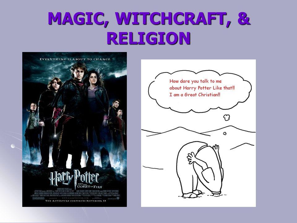 MAGIC, WITCHCRAFT, & RELIGION