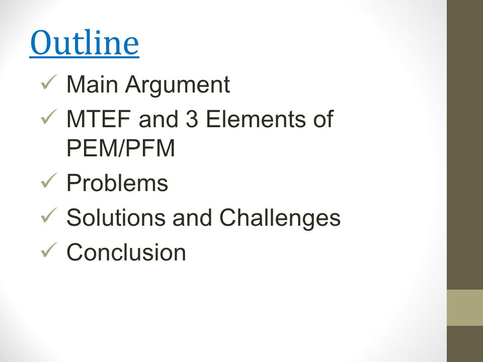 Outline Main Argument MTEF and 3 Elements of PEM/PFM Problems Solutions and Challenges Conclusion