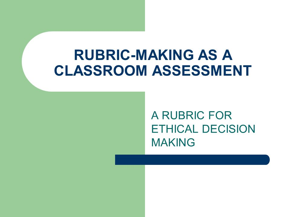 BUILDING A RUBRIC Finally, I will ask them to write a reflective piece, based on the two rubric results, addressing what they think they have learned in the course.