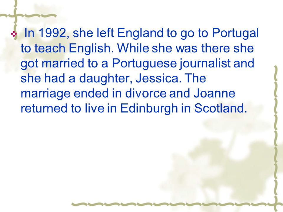  In 1992, she left England to go to Portugal to teach English.