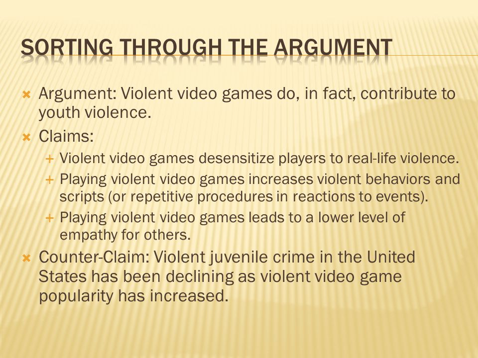  Argument (Super Claim), Claims, Reasoning, Evidence, Counterclaim  Activity on Violence in Video Games  Discuss the argument, claims, and counterclaims provided to you.