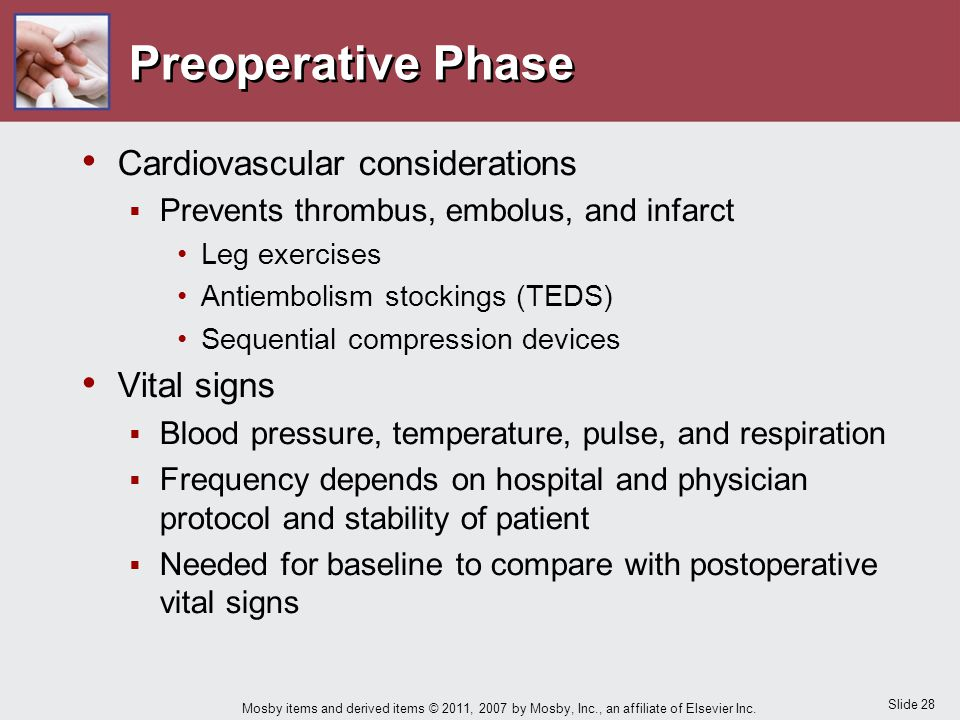Slide 28 Mosby items and derived items © 2011, 2007 by Mosby, Inc., an affiliate of Elsevier Inc. Preoperative Phase Cardiovascular considerations  P