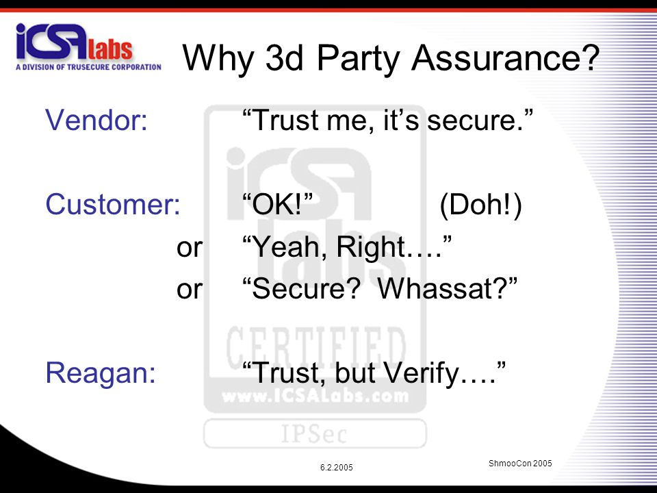 6.2.2005 ShmooCon 2005 Why 3d Party Assurance.