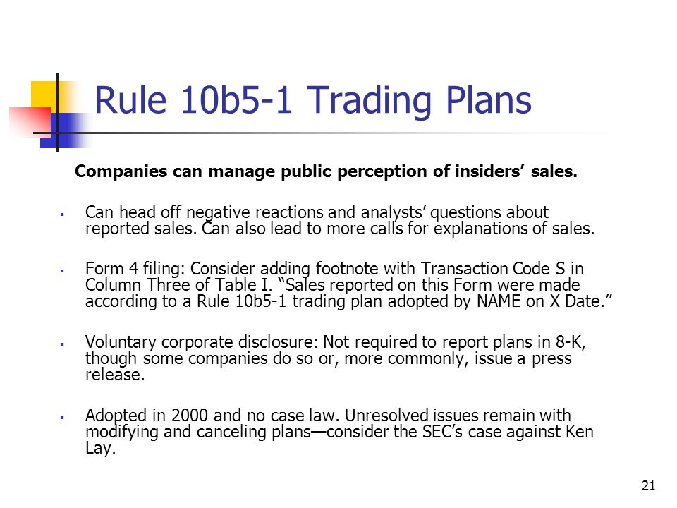 21 Rule 10b5-1 Trading Plans Companies can manage public perception of insiders' sales.