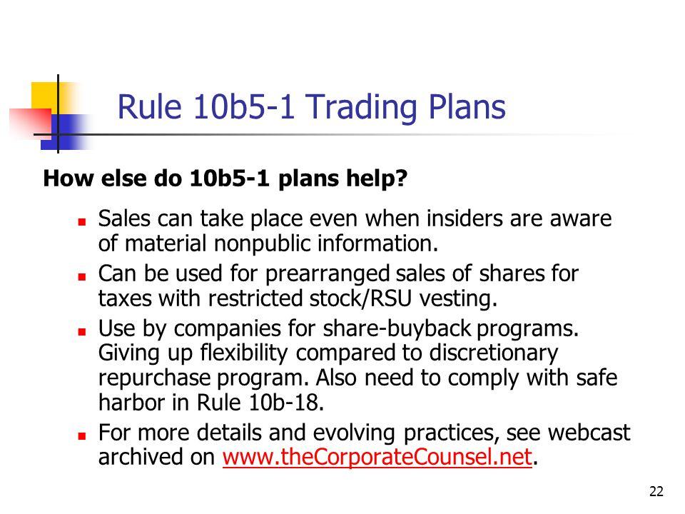 22 Rule 10b5-1 Trading Plans How else do 10b5-1 plans help.