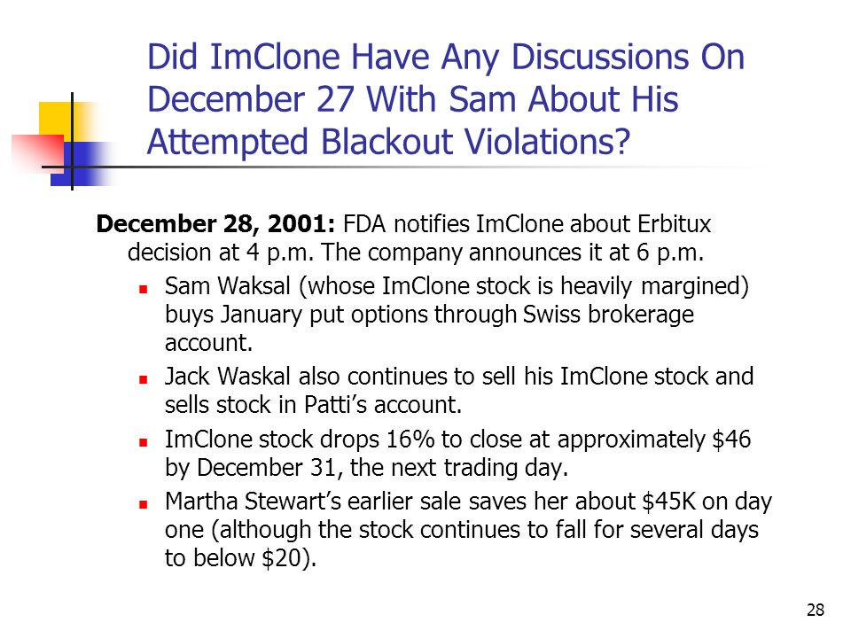 28 Did ImClone Have Any Discussions On December 27 With Sam About His Attempted Blackout Violations.