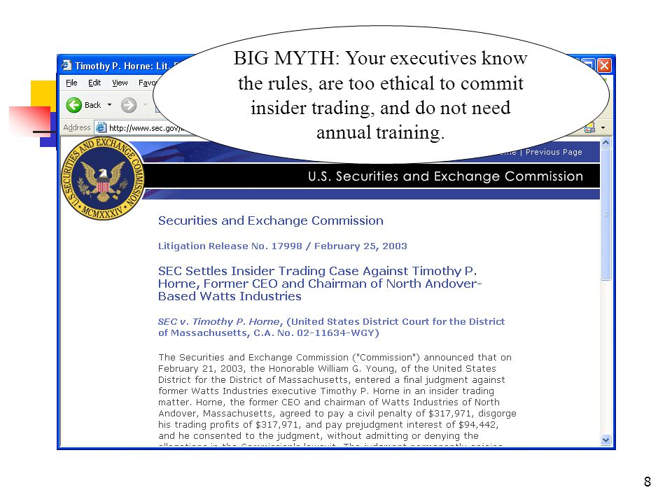 8 BIG MYTH: Your executives know the rules, are too ethical to commit insider trading, and do not need annual training.