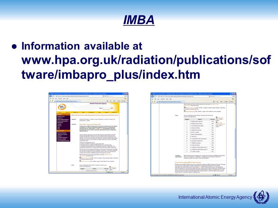 International Atomic Energy Agency IMBA Information available at www.hpa.org.uk/radiation/publications/sof tware/imbapro_plus/index.htm