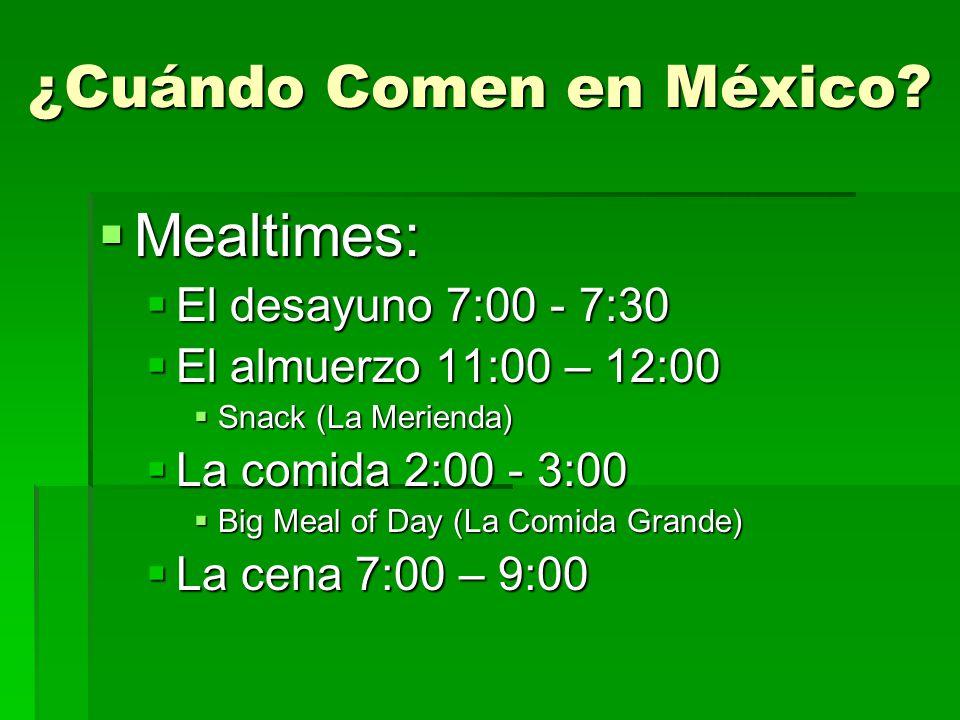 ¿Cuándo Comen en México.
