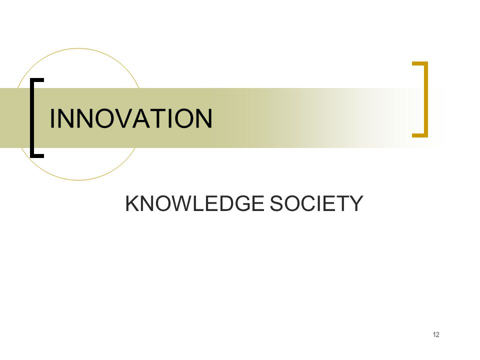 KNOWLEDGE SOCIETY INNOVATION 12