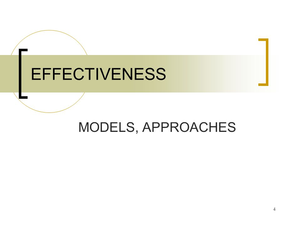 MODELS, APPROACHES EFFECTIVENESS 4
