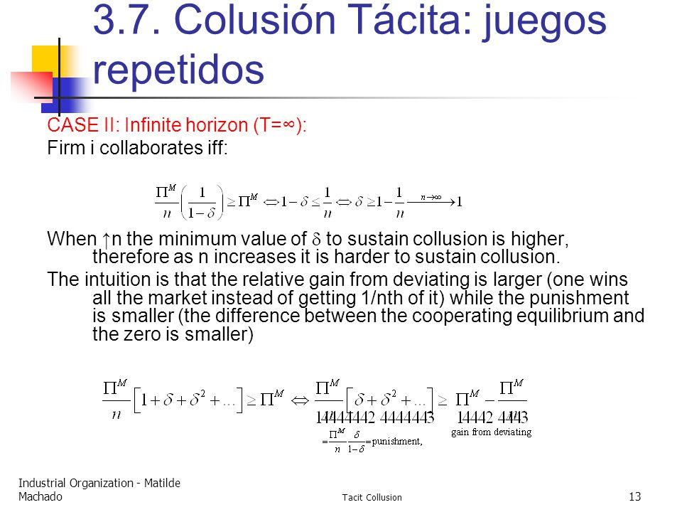 Industrial Organization - Matilde Machado Tacit Collusion 13 3.7.
