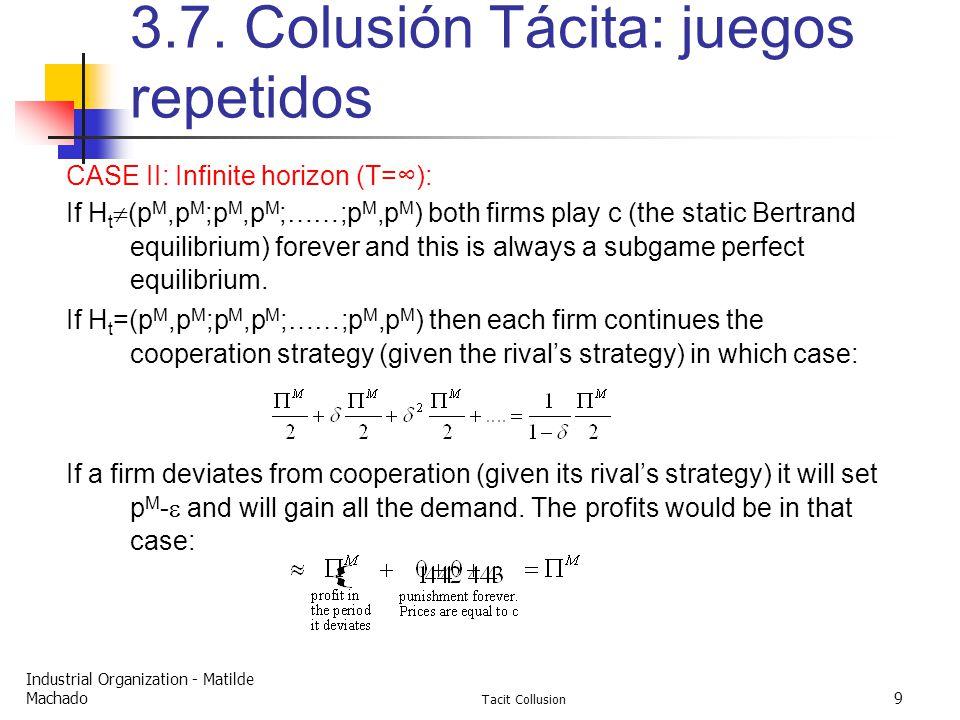 Industrial Organization - Matilde Machado Tacit Collusion 9 3.7.