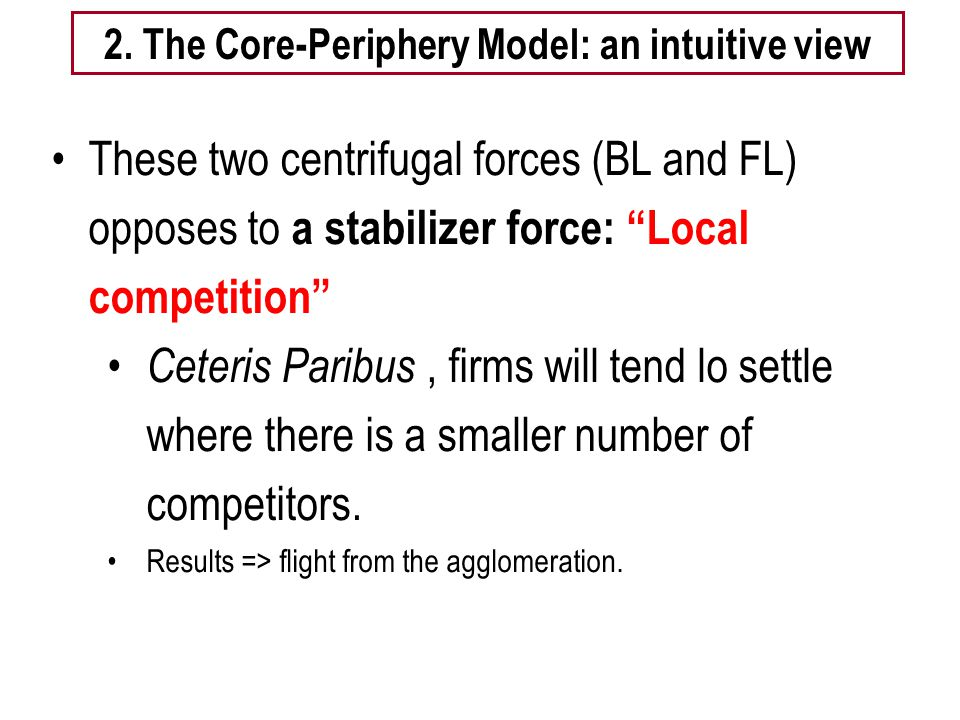 "Tema 5 -EE Dispersion Forces These two centrifugal forces (BL and FL) opposes to a stabilizer force: ""Local competition"" Ceteris Paribus, firms will t"