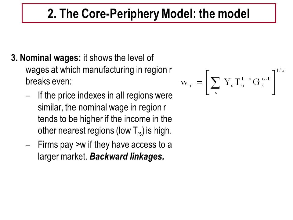 Tema 5 -EE 15 2. The Core-Periphery Model: the model 3. Nominal wages: it shows the level of wages at which manufacturing in region r breaks even: –If