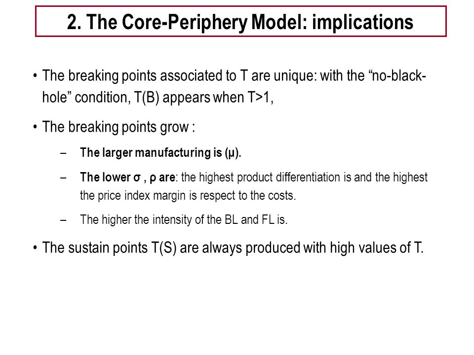 "Tema 5 -EE ""wiggle diagram"" 2. The Core-Periphery Model: implications The breaking points associated to T are unique: with the ""no-black- hole"" condit"