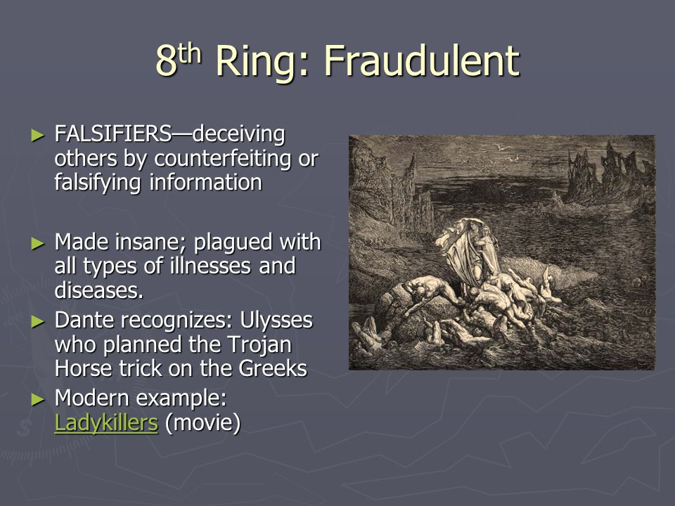 8 th Ring: Fraudulent ► FALSIFIERS—deceiving others by counterfeiting or falsifying information ► Made insane; plagued with all types of illnesses and diseases.