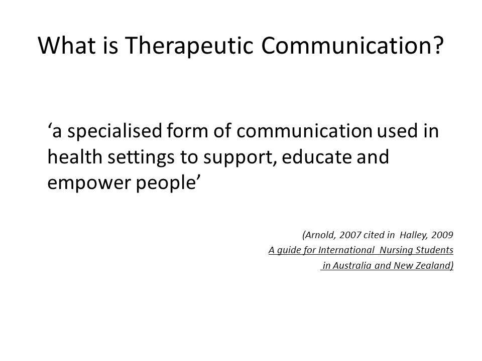What is Therapeutic Communication.