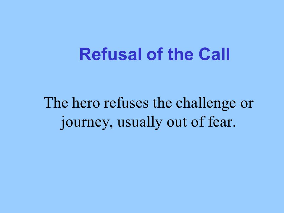 Call to adventure The hero is presented with a problem, challenge or adventure to undertake.
