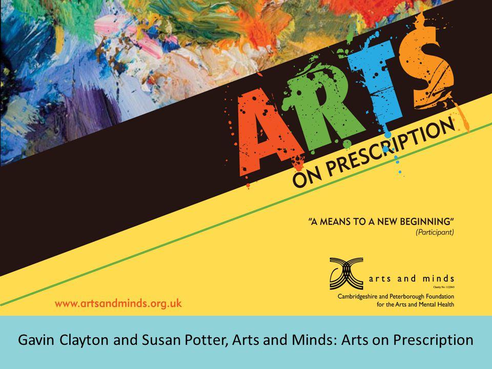 Gavin Clayton and Susan Potter, Arts and Minds: Arts on Prescription