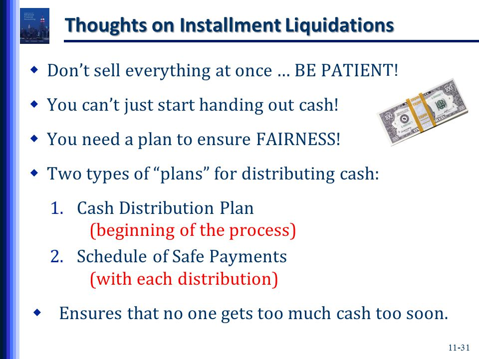 11-31 Thoughts on Installment Liquidations  Don't sell everything at once … BE PATIENT.