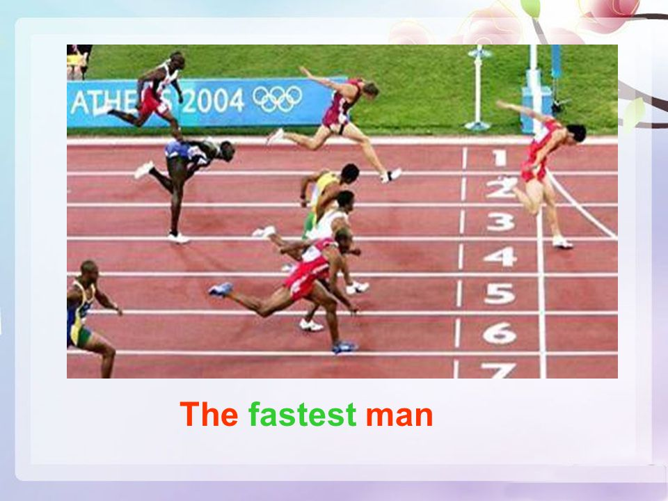 The fastest man