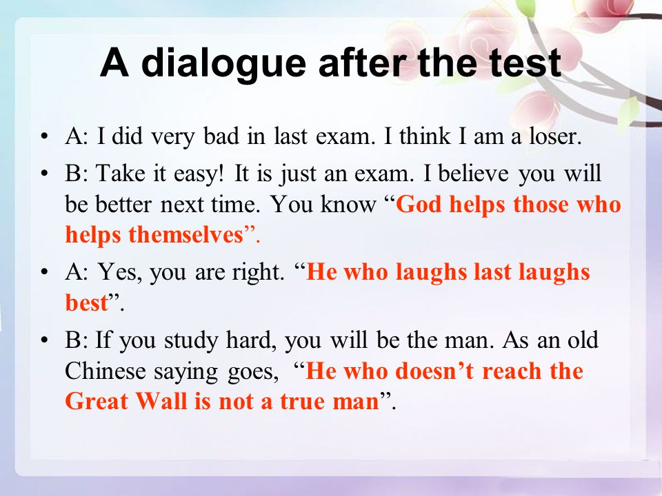 A dialogue after the test A: I did very bad in last exam.