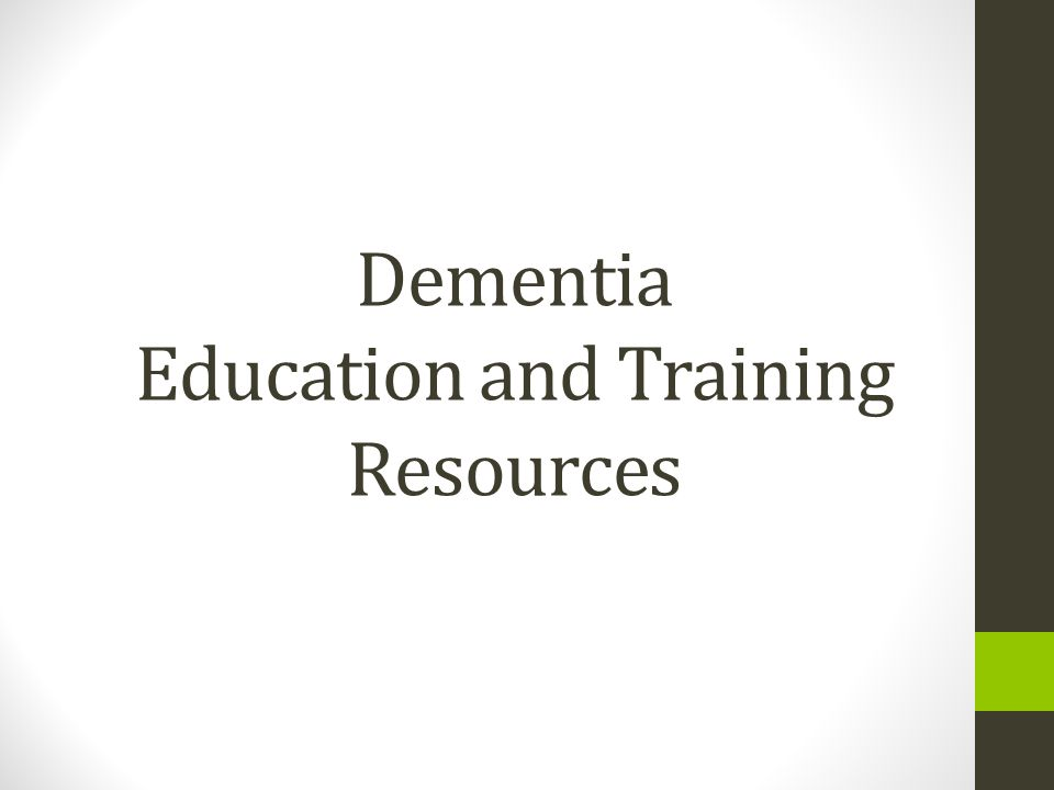 Dementia Education and Training Resources