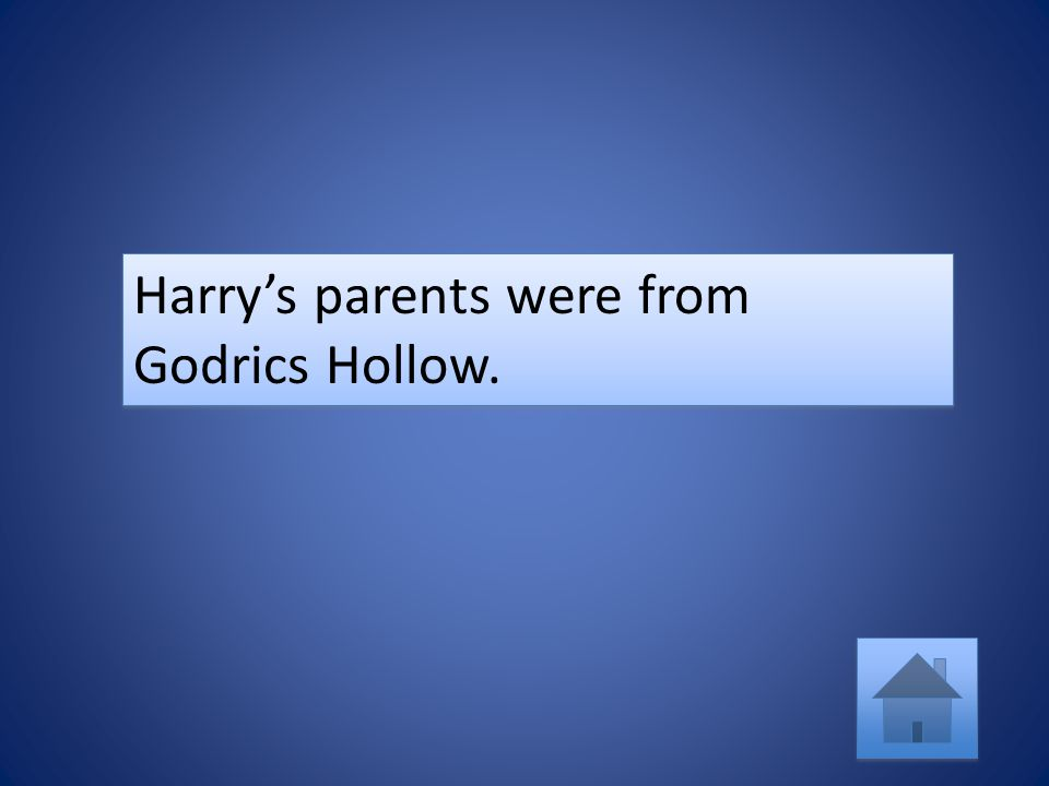 Harry's parents were from Godrics Hollow.